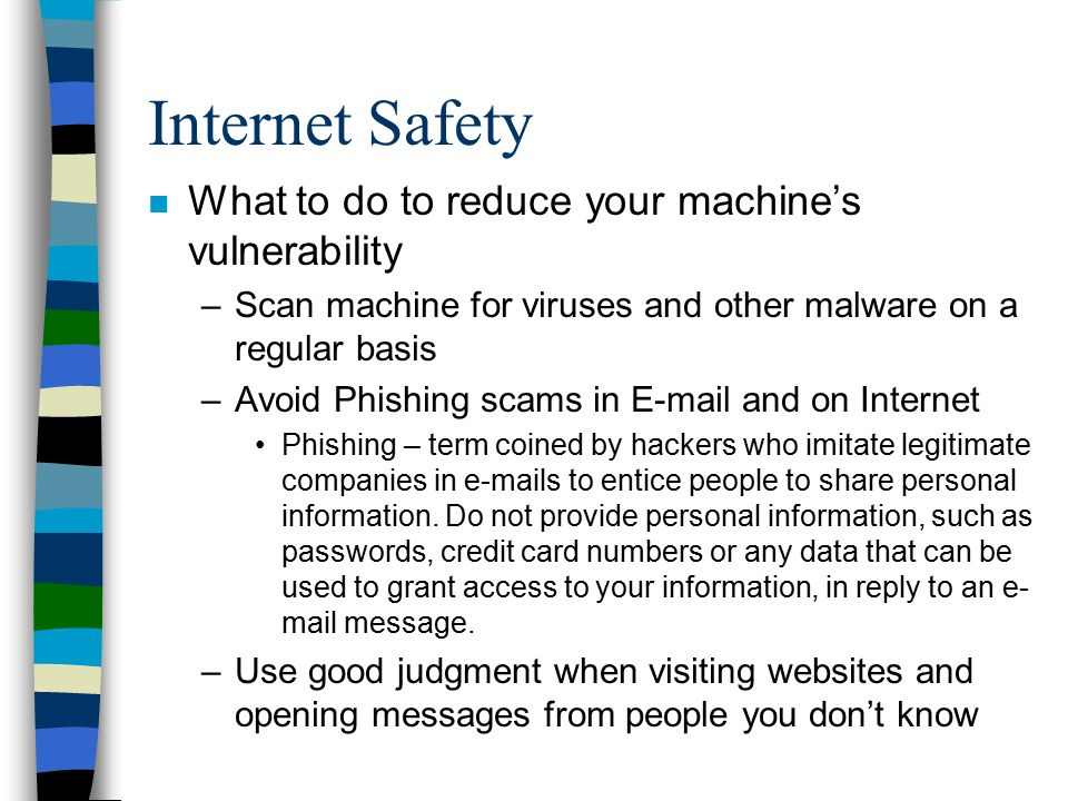 Internet Safety What to do to reduce your machine's vulnerability
