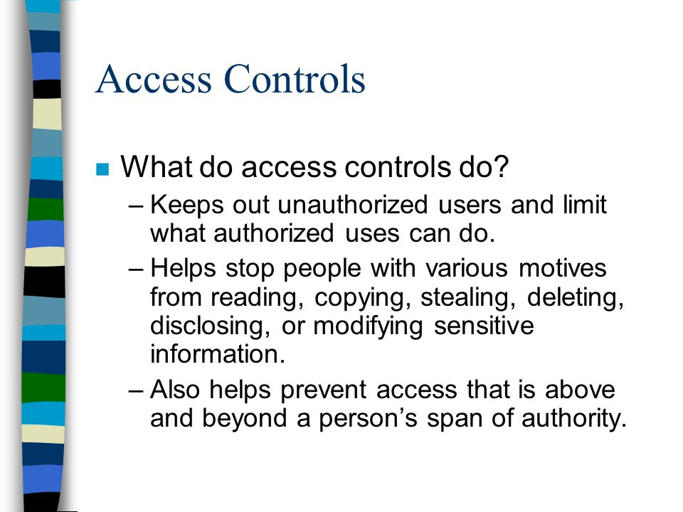 Access Controls What do access controls do