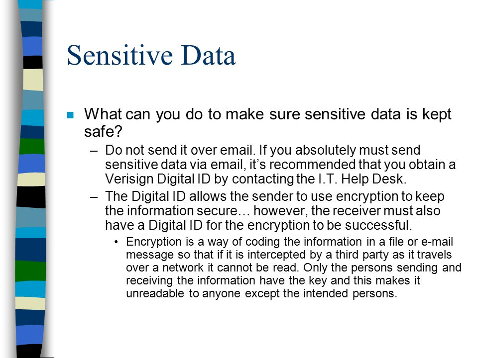 Sensitive Data What can you do to make sure sensitive data is kept safe