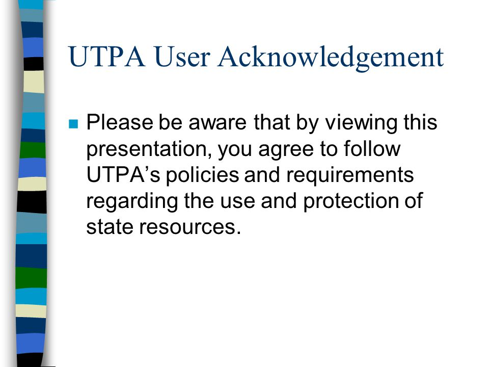 UTPA User Acknowledgement