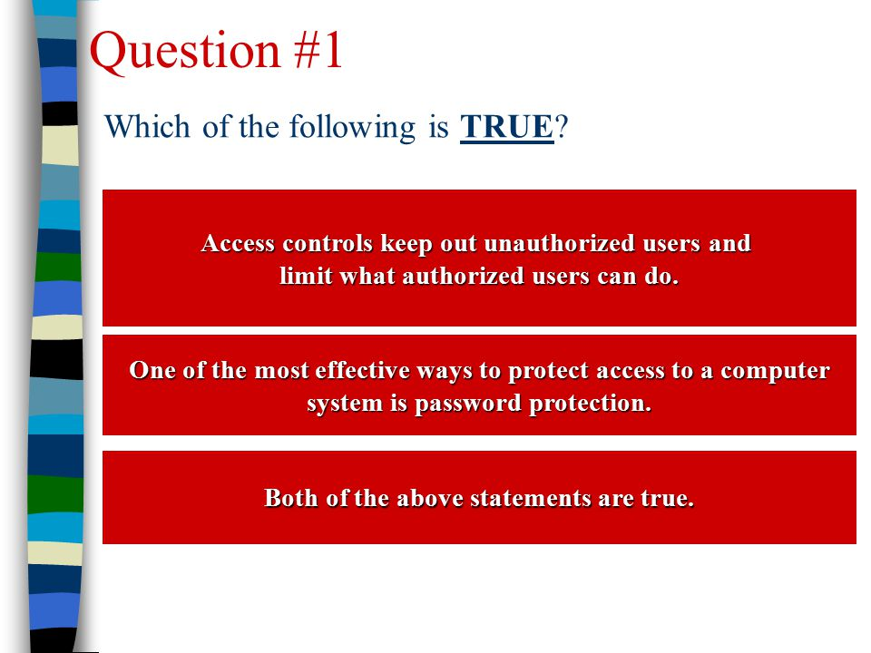 Question #1 Which of the following is TRUE