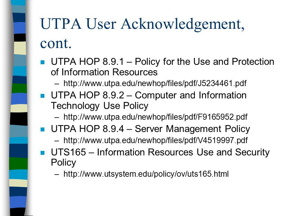 UTPA User Acknowledgement, cont.
