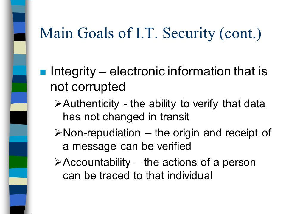 Main Goals of I.T. Security (cont.)