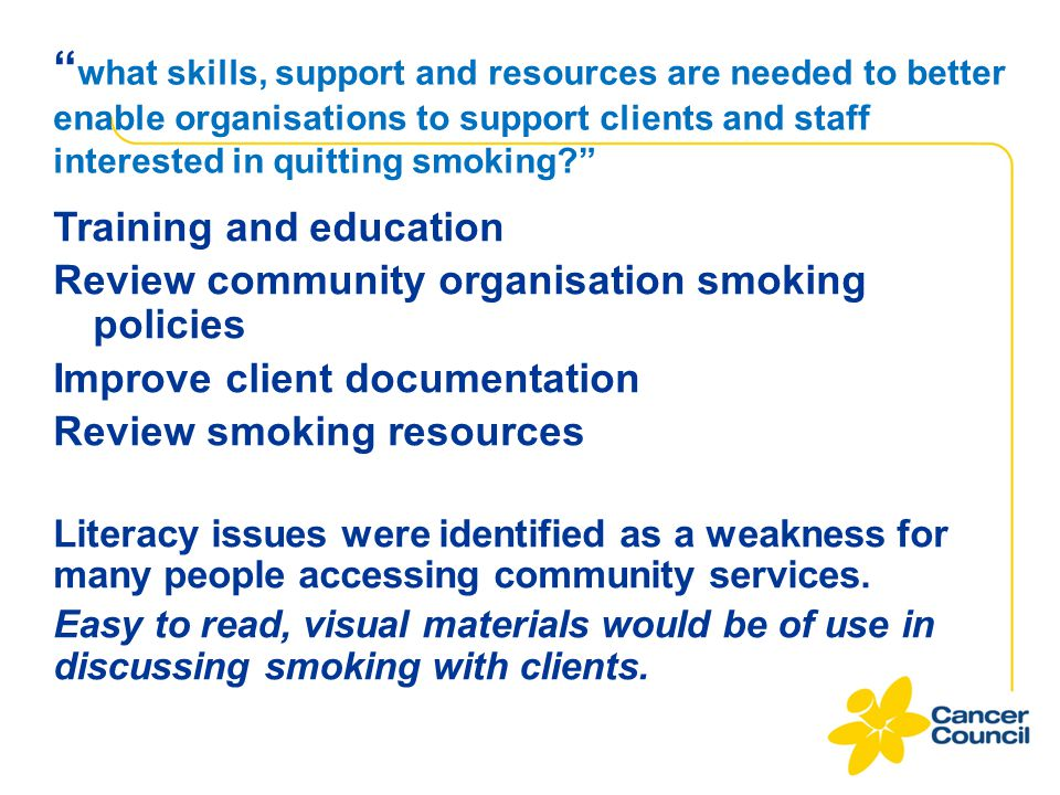 what skills, support and resources are needed to better enable organisations to support clients and staff interested in quitting smoking