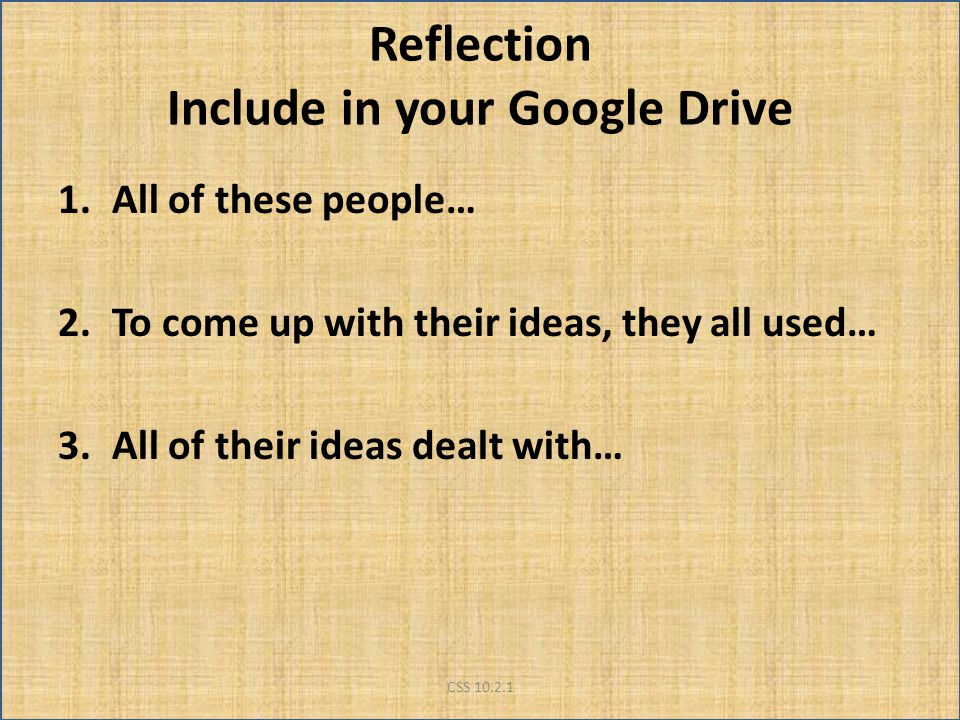 Reflection Include in your Google Drive