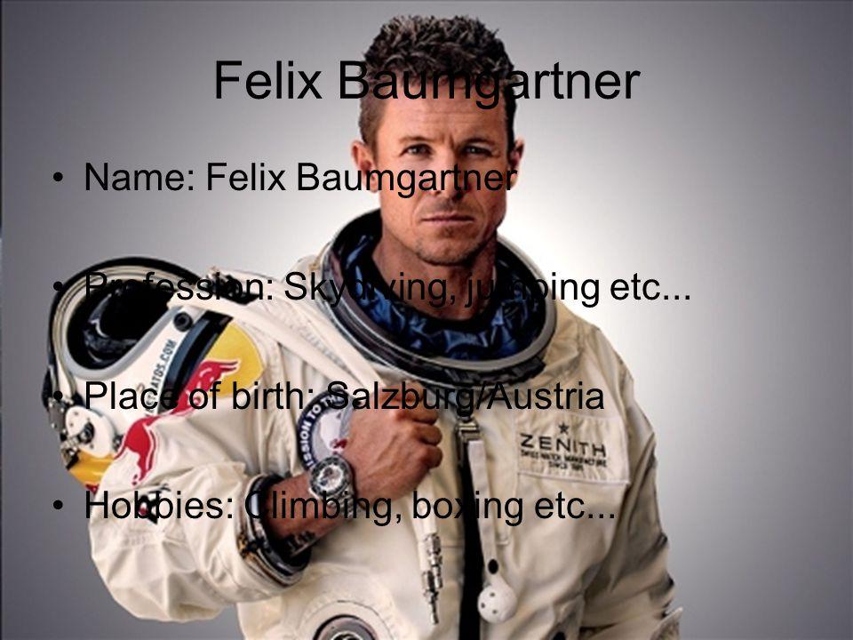 Felix Baumgartner Name: Felix Baumgartner