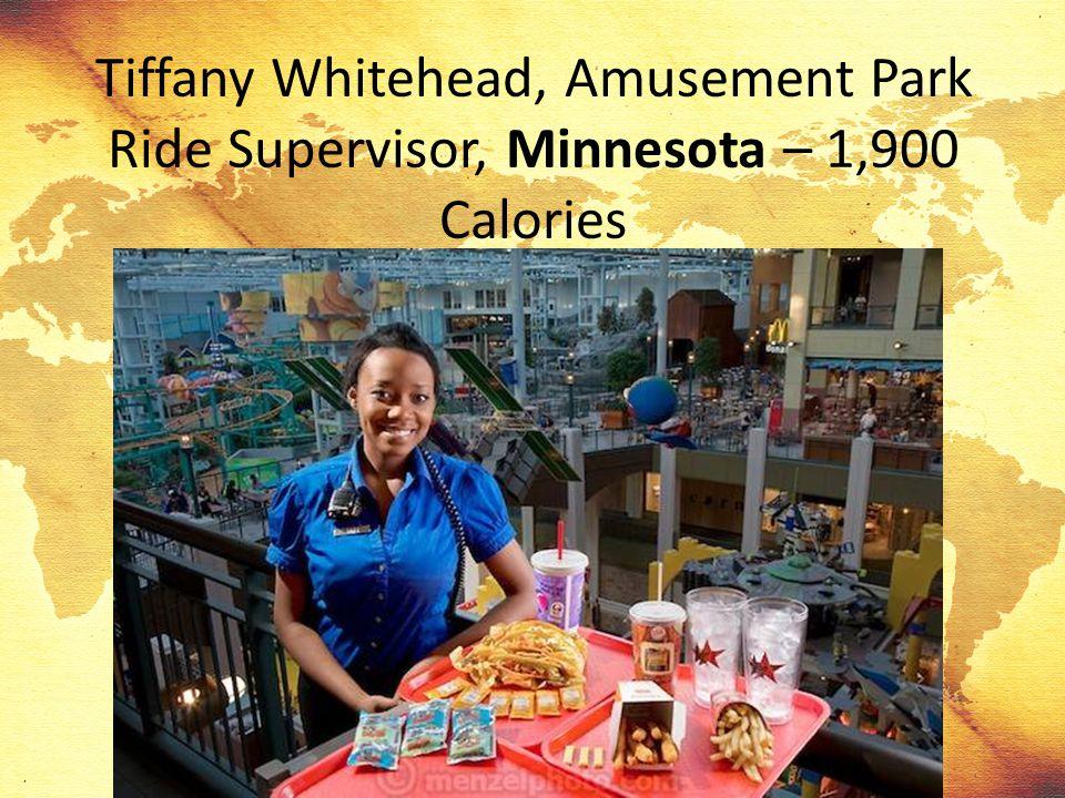 Tiffany Whitehead, Amusement Park Ride Supervisor, Minnesota – 1,900 Calories