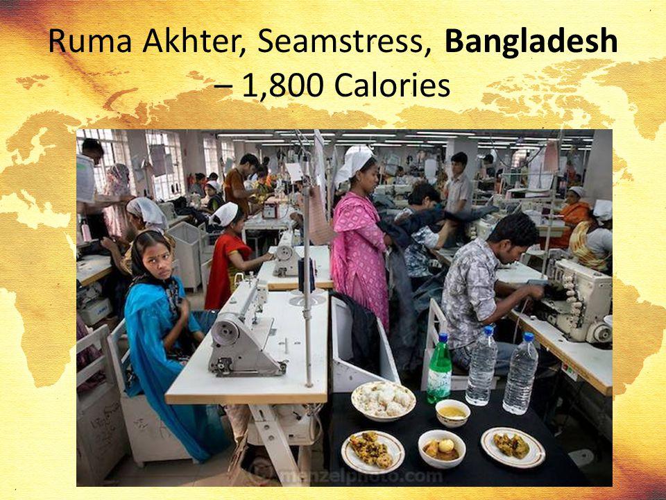 Ruma Akhter, Seamstress, Bangladesh – 1,800 Calories
