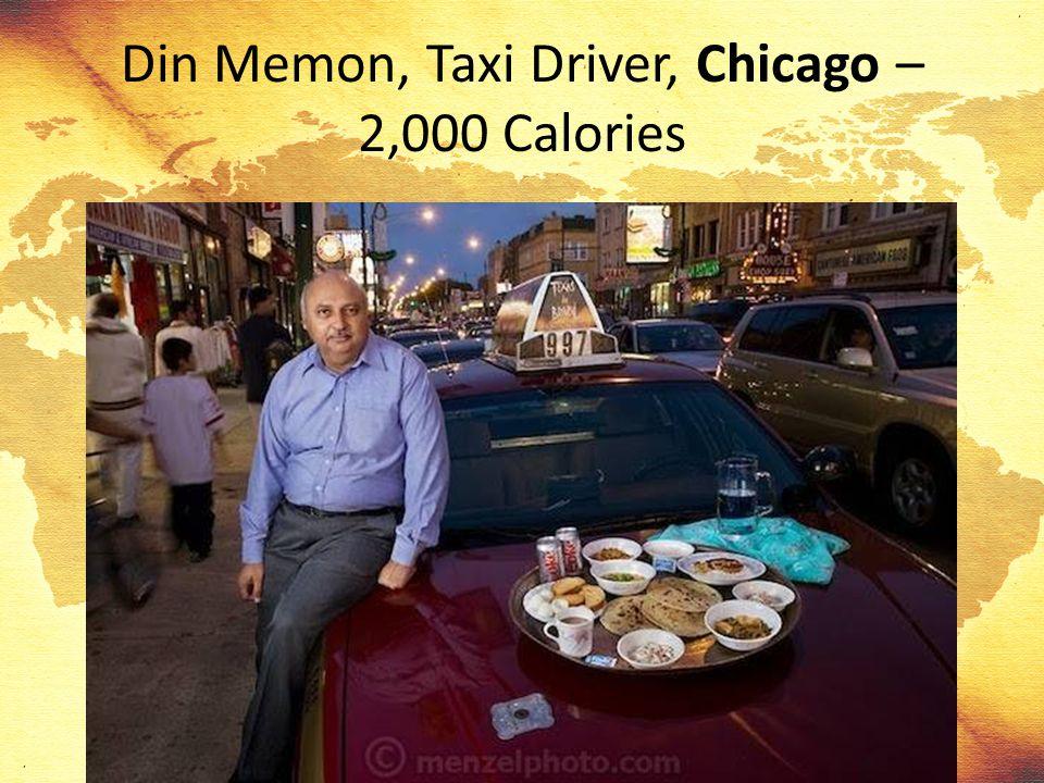 Din Memon, Taxi Driver, Chicago – 2,000 Calories