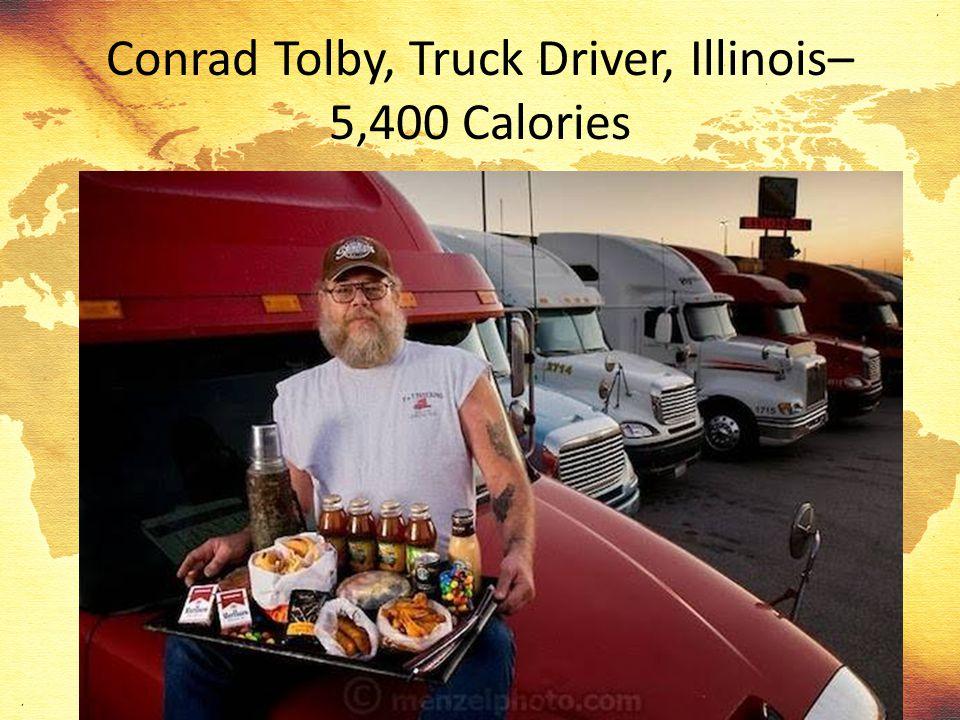Conrad Tolby, Truck Driver, Illinois– 5,400 Calories