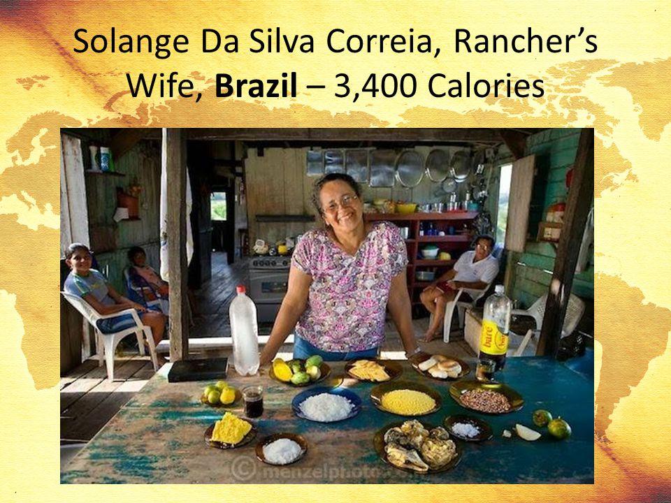 Solange Da Silva Correia, Rancher's Wife, Brazil – 3,400 Calories