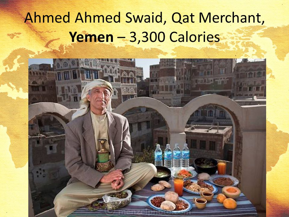 Ahmed Ahmed Swaid, Qat Merchant, Yemen – 3,300 Calories