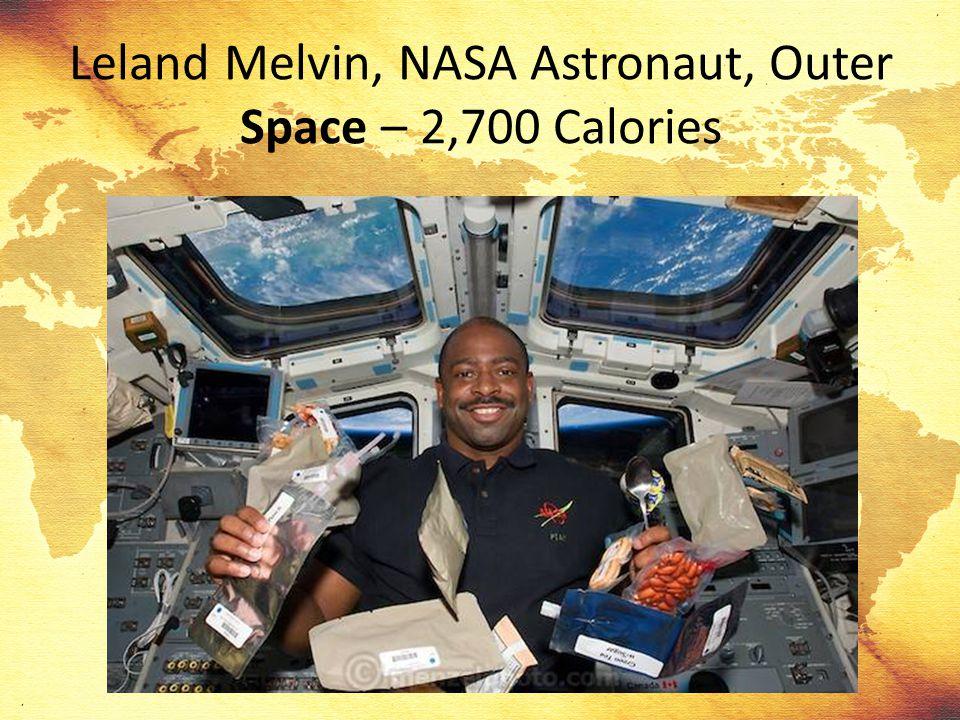 Leland Melvin, NASA Astronaut, Outer Space – 2,700 Calories