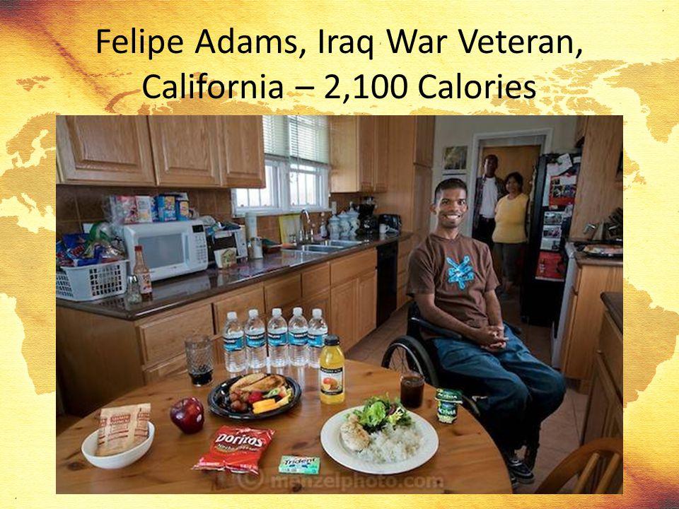 Felipe Adams, Iraq War Veteran, California – 2,100 Calories