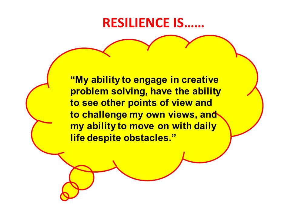 RESILIENCE IS……