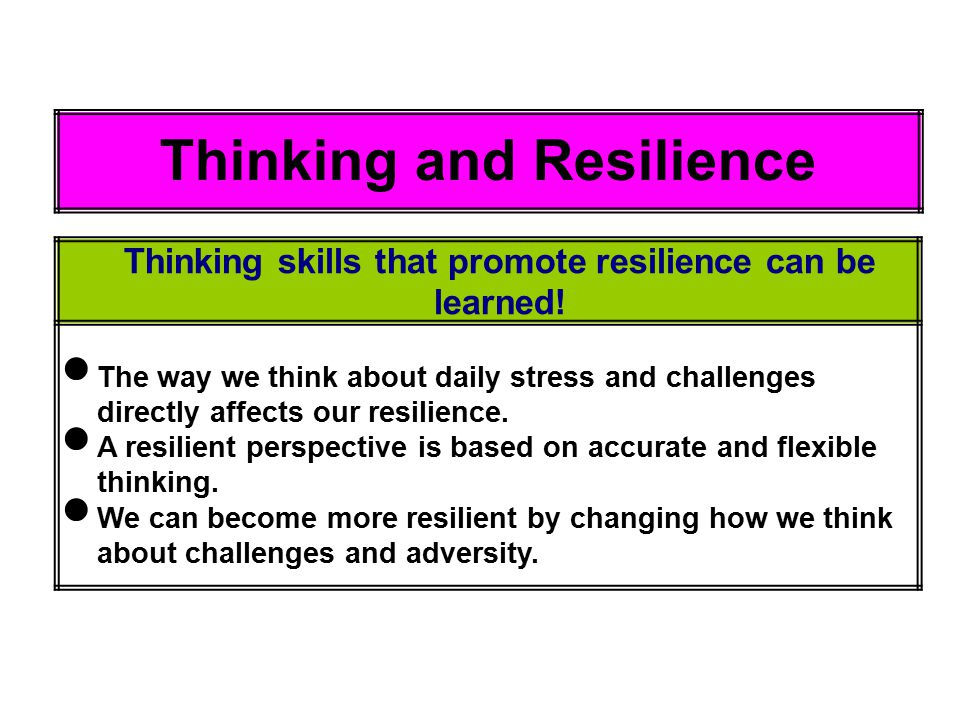 Thinking skills that promote resilience can be learned!
