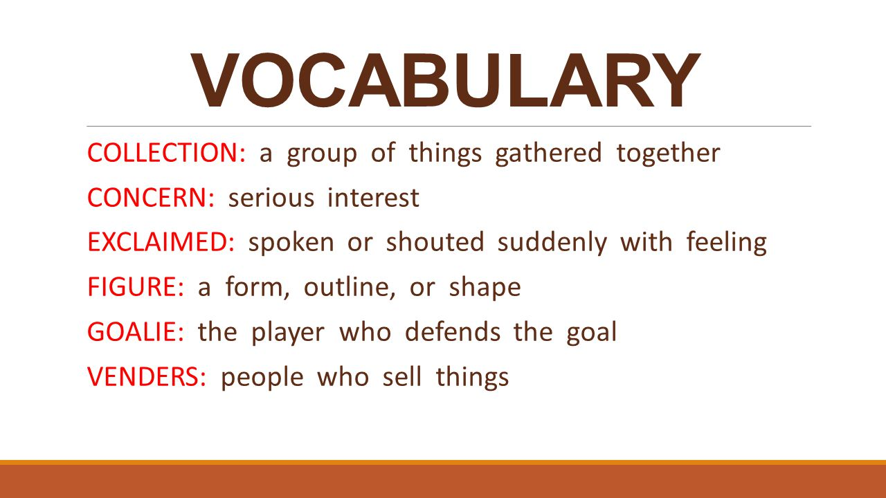 VOCABULARY COLLECTION: a group of things gathered together