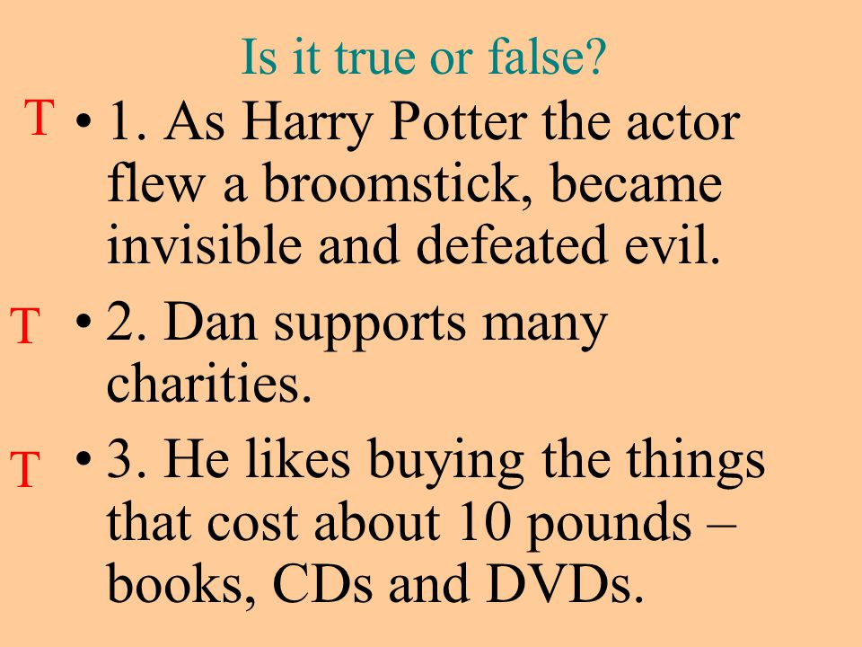 2. Dan supports many charities.
