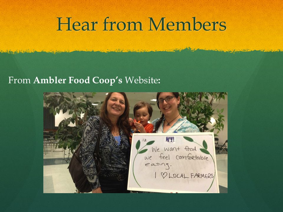 Hear from Members From Ambler Food Coop's Website: