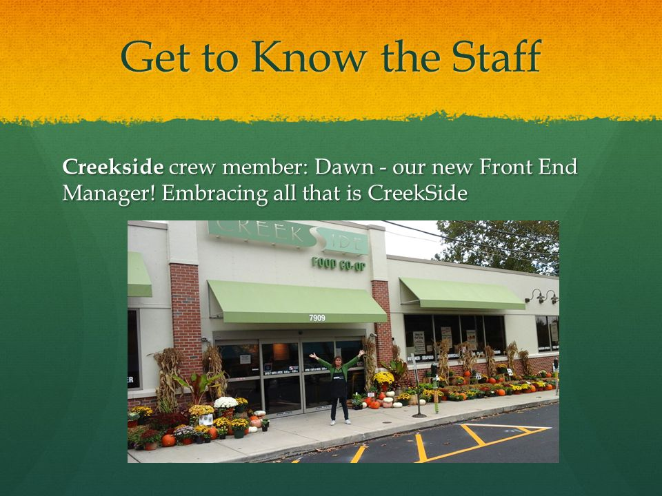 Get to Know the Staff Creekside crew member: Dawn - our new Front End Manager.