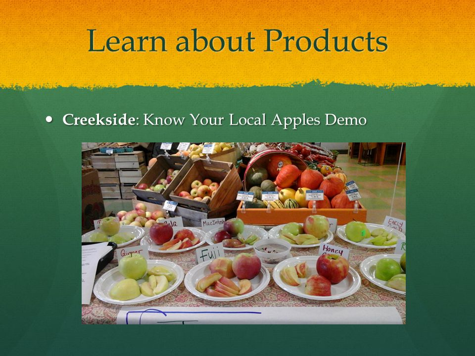 Learn about Products Creekside: Know Your Local Apples Demo