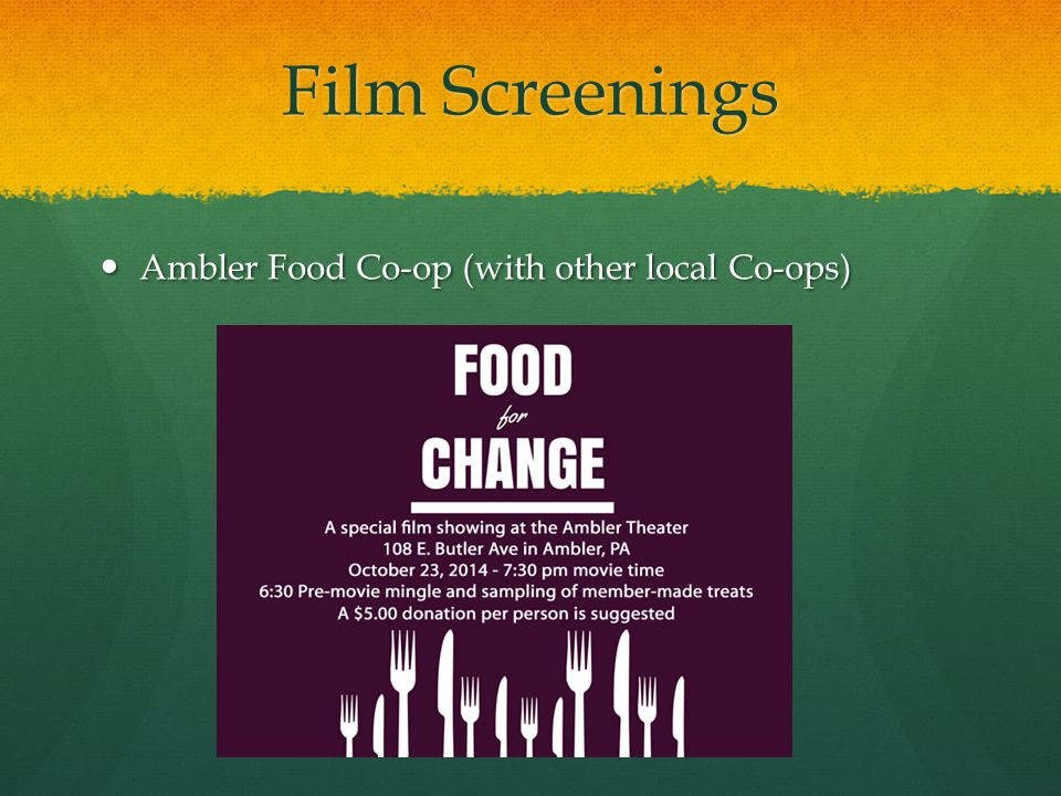 Film Screenings Ambler Food Co-op (with other local Co-ops)