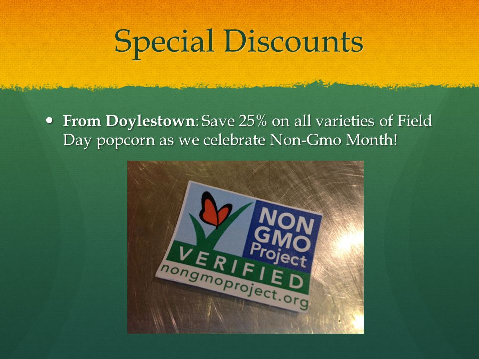 Special Discounts From Doylestown: Save 25% on all varieties of Field Day popcorn as we celebrate Non-Gmo Month!