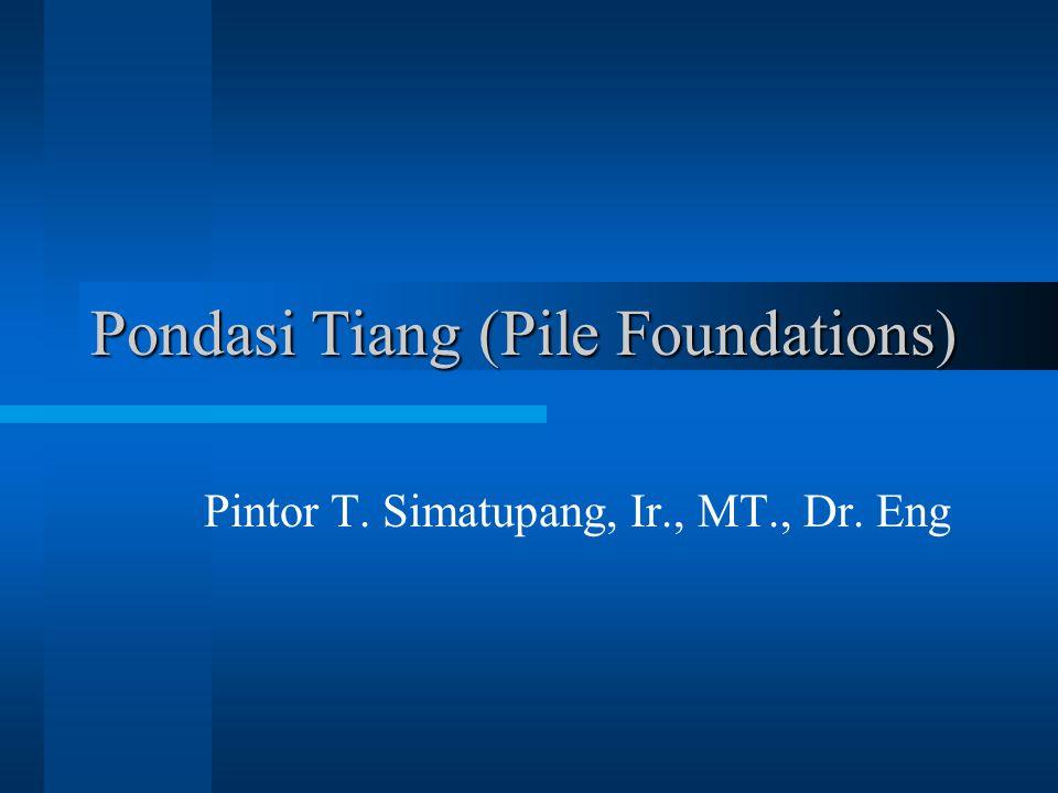 Pondasi Tiang (Pile Foundations)