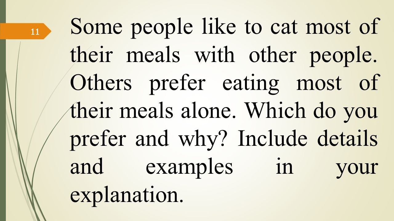 Some people like to cat most of their meals with other people