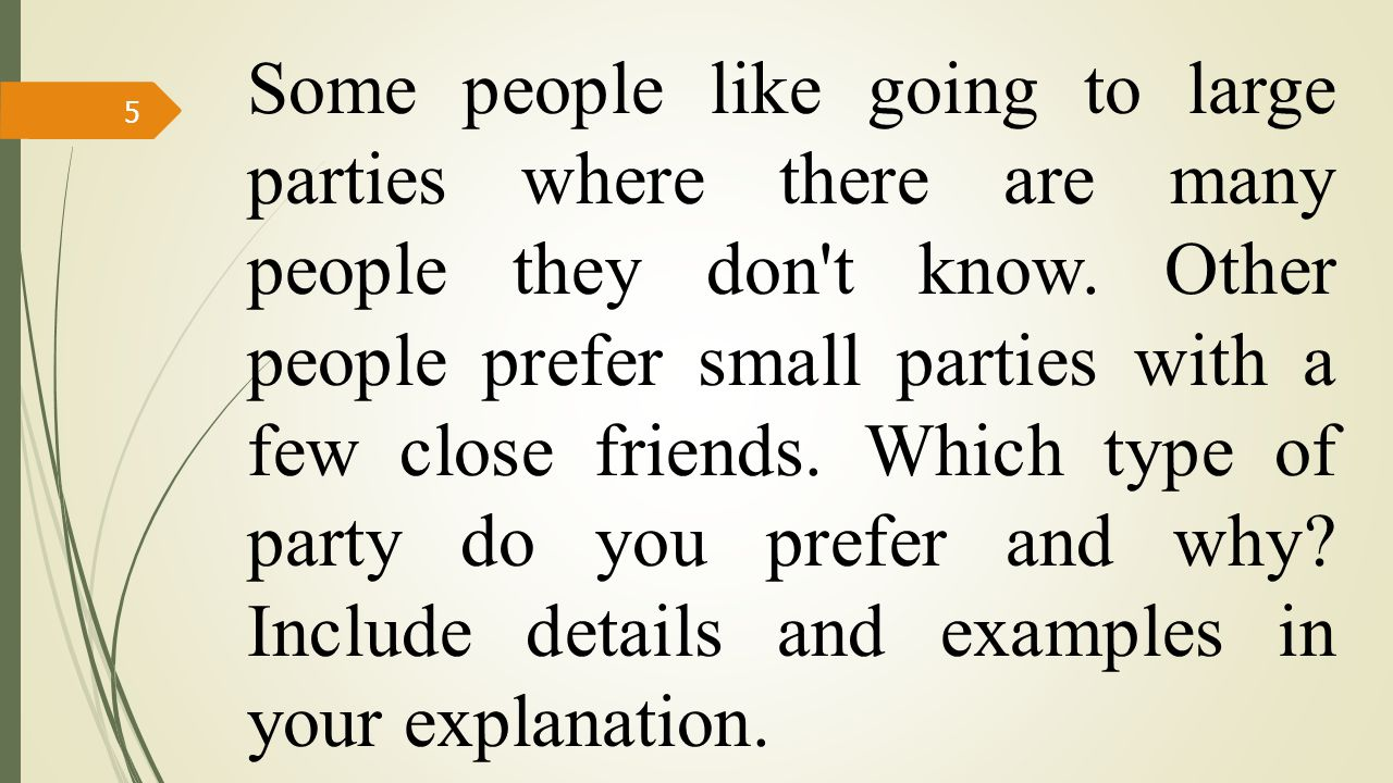 Some people like going to large parties where there are many people they don t know.