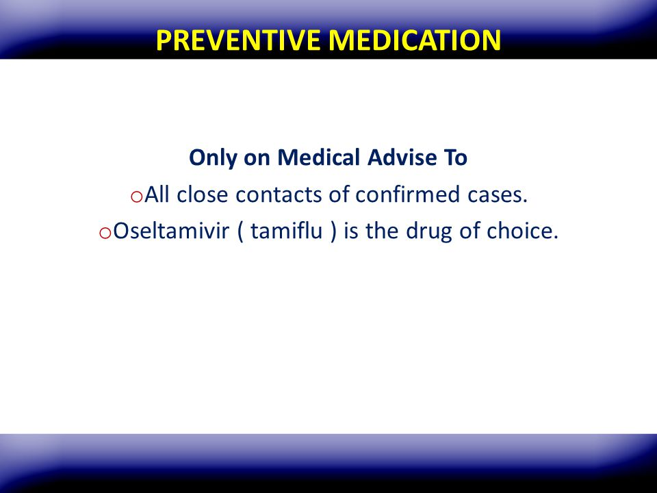 PREVENTIVE MEDICATION