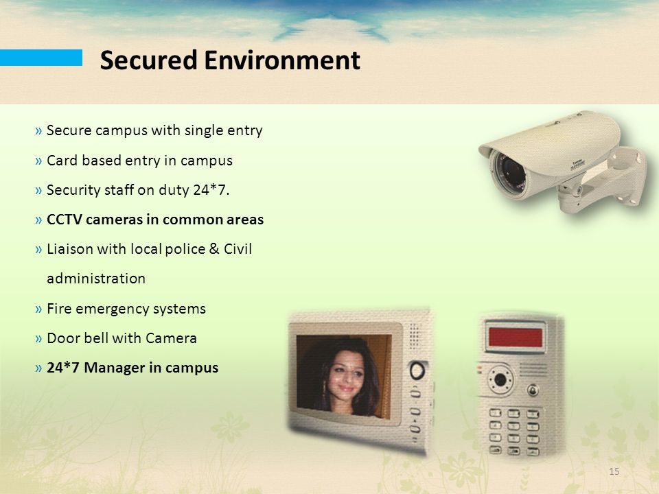 Secured Environment Secure campus with single entry