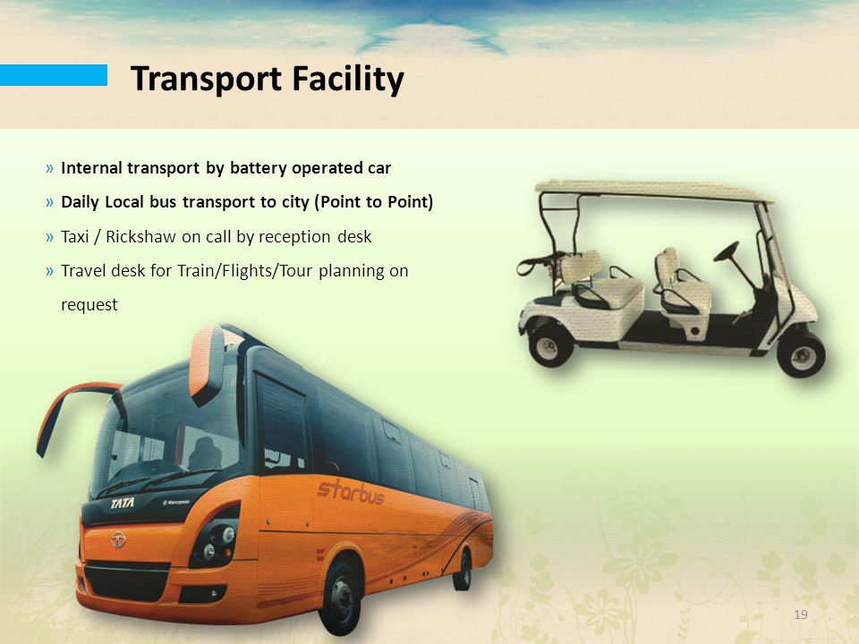 Transport Facility Internal transport by battery operated car