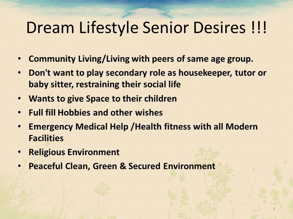 Dream Lifestyle Senior Desires !!!