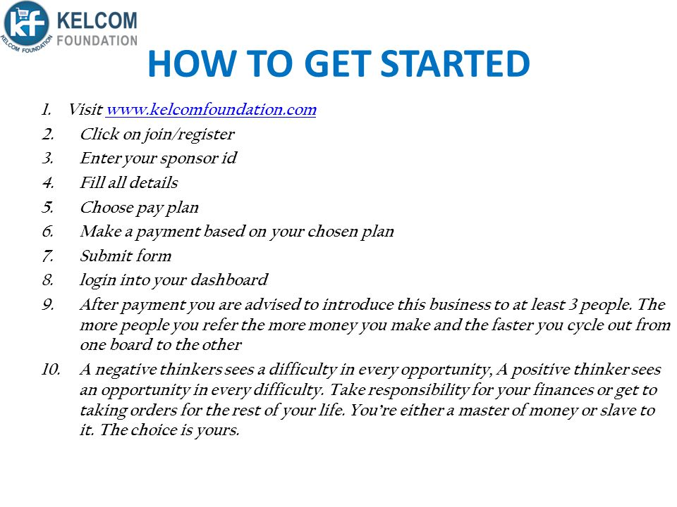 HOW TO GET STARTED Visit www.kelcomfoundation.com