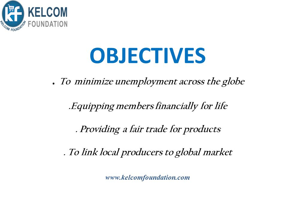 OBJECTIVES. To minimize unemployment across the globe
