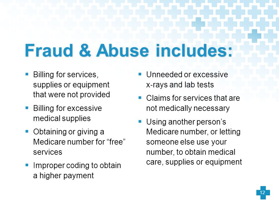 Fraud & Abuse includes: