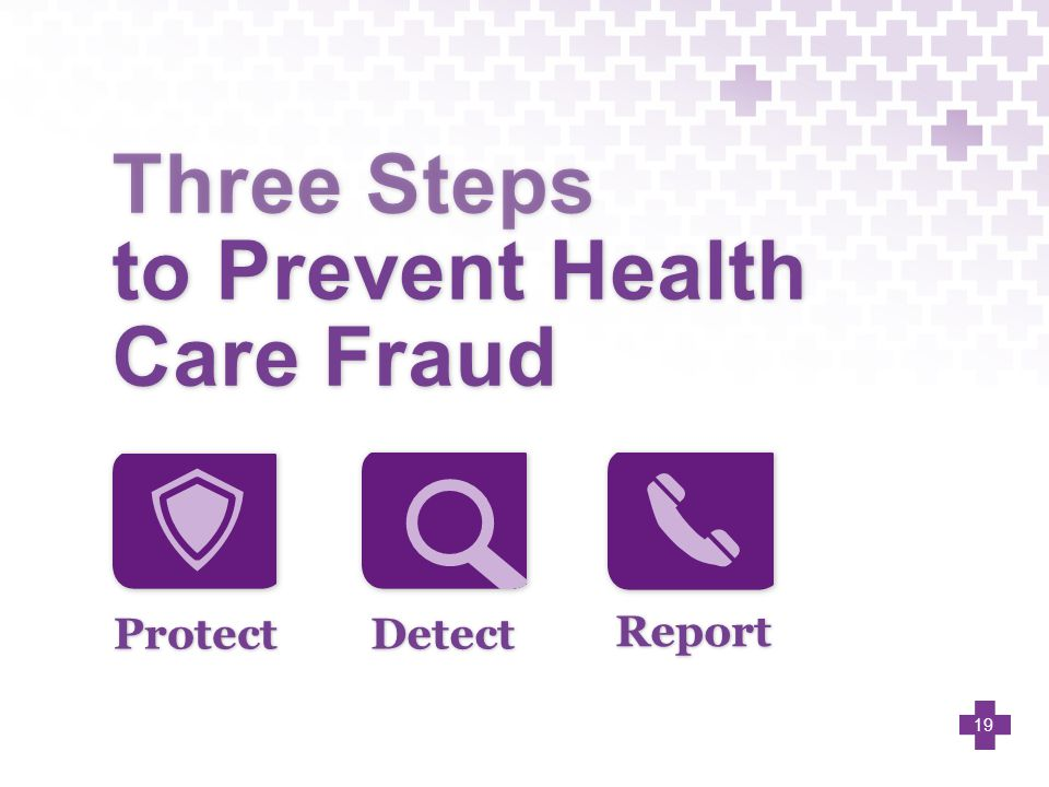 Three Steps to Prevent Health Care Fraud