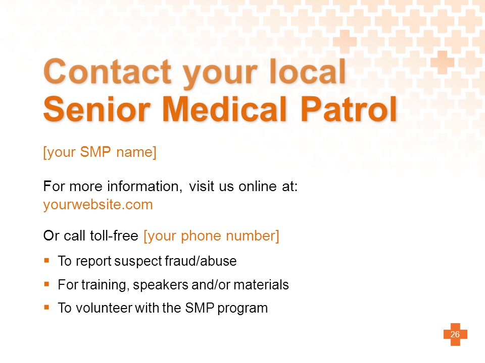 Contact your local Senior Medical Patrol