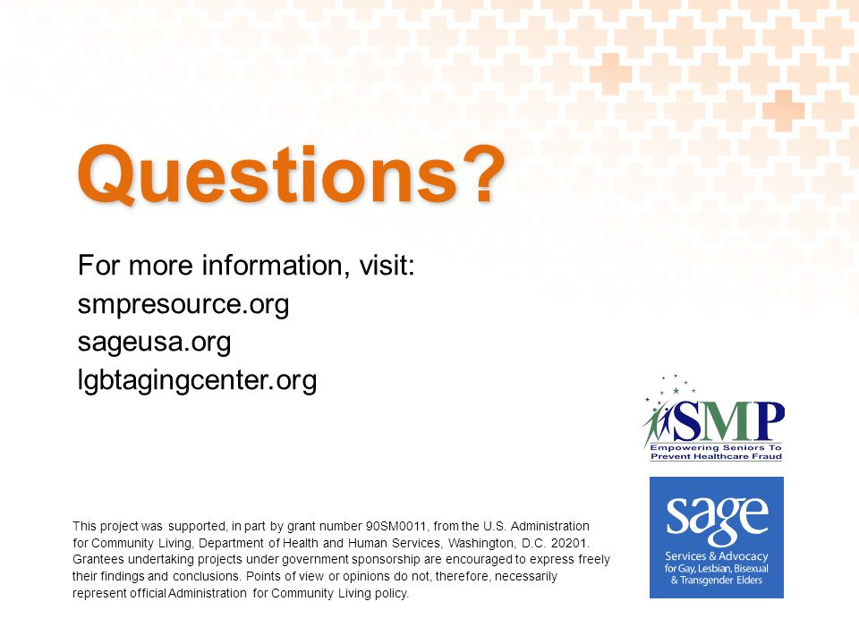 Questions For more information, visit: smpresource.org sageusa.org