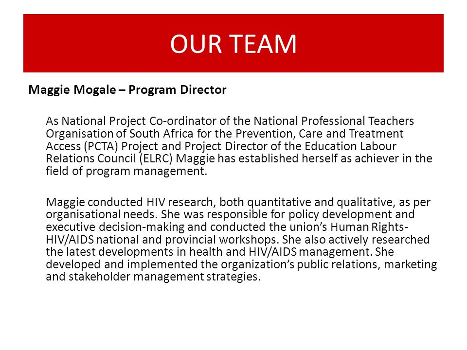 OUR TEAM Maggie Mogale – Program Director