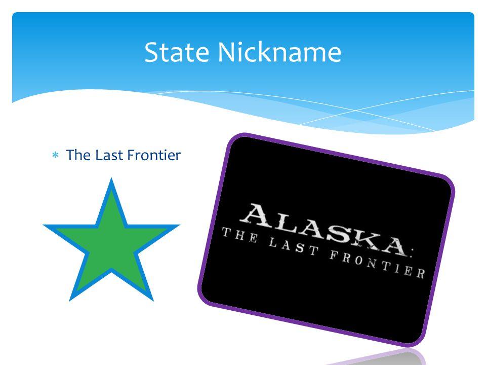 State Nickname The Last Frontier