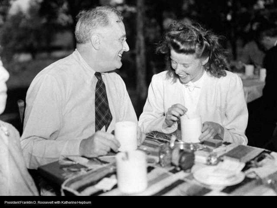 President Franklin D. Roosevelt with Katherine Hepburn