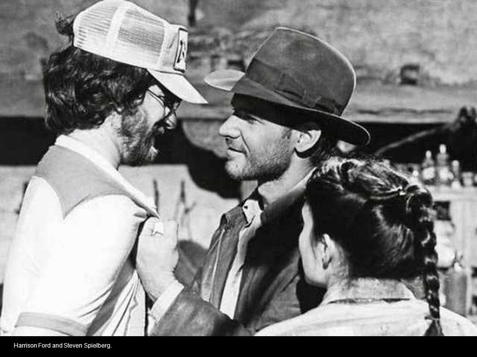 Harrison Ford and Steven Spielberg.