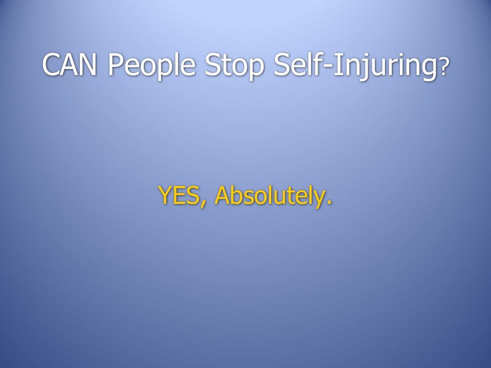 CAN People Stop Self-Injuring