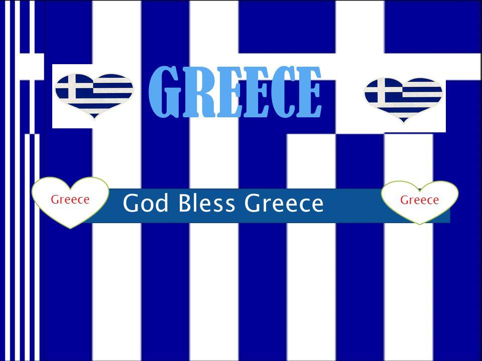 GREECE GREECE God Bless Greece Greece Greece Greece Greece Greece
