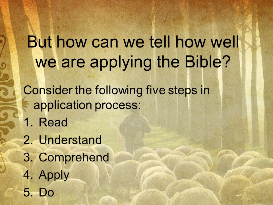 But how can we tell how well we are applying the Bible