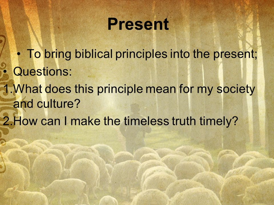 To bring biblical principles into the present;