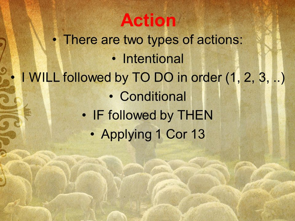 Action There are two types of actions: Intentional