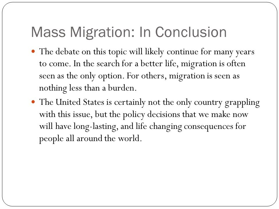 Mass Migration: In Conclusion